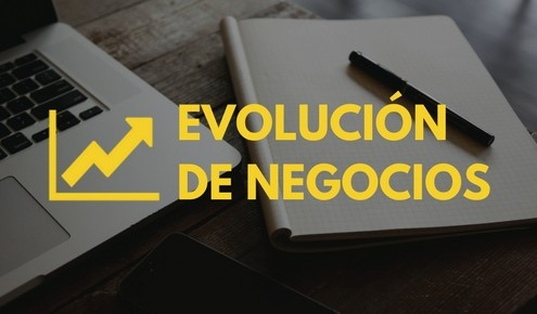 Evolucion de negocios